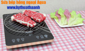 Sửa bếp hồng ngoại Aqua
